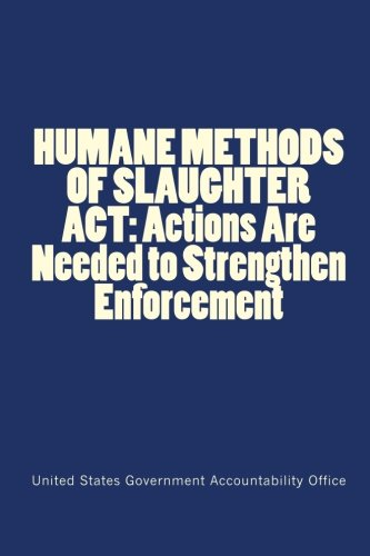 9781116259483: HUMANE METHODS OF SLAUGHTER ACT: Actions Are Needed to Strengthen Enforcement