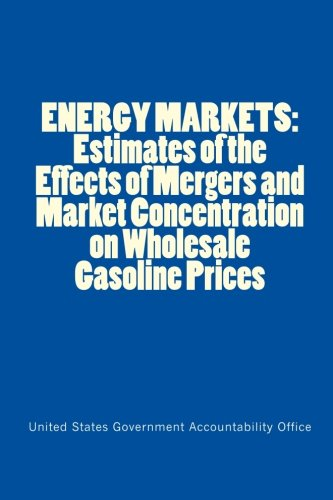 9781116259698: ENERGY MARKETS: Estimates of the Effects of Mergers and Market Concentration on Wholesale Gasoline Prices
