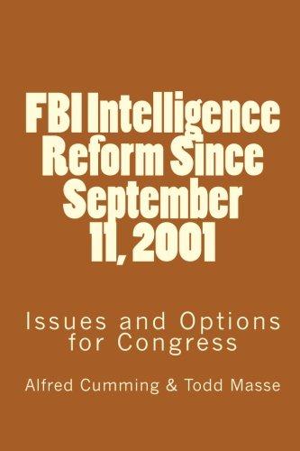FBI Intelligence Reform Since September 11, 2001: Alfred Cumming; Todd