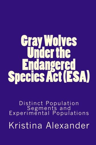 9781116260847: Gray Wolves Under the Endangered Species Act (ESA): Distinct Population Segments and Experimental Populations