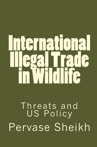 9781116260946: International Illegal Trade in Wildlife: Threats and US Policy