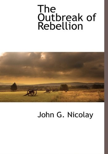 9781116262872: The Outbreak of Rebellion