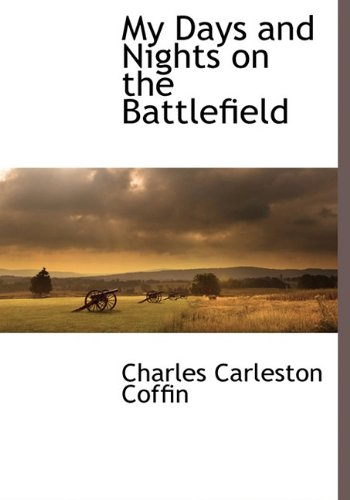9781116264432: My Days and Nights on the Battlefield