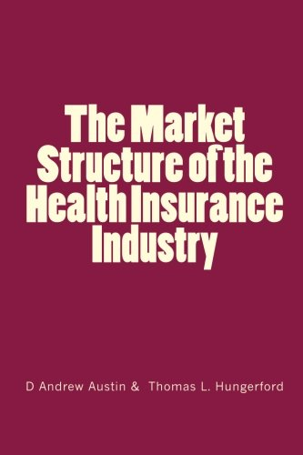 9781116265422: The Market Structure of the Health Insurance Industry