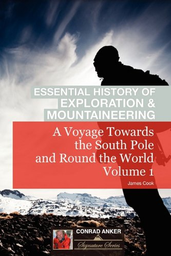 9781116265545: A Voyage Towards The South Pole Vol. I (Conrad Anker - Essential History of Exploration & Mountaineering Series)