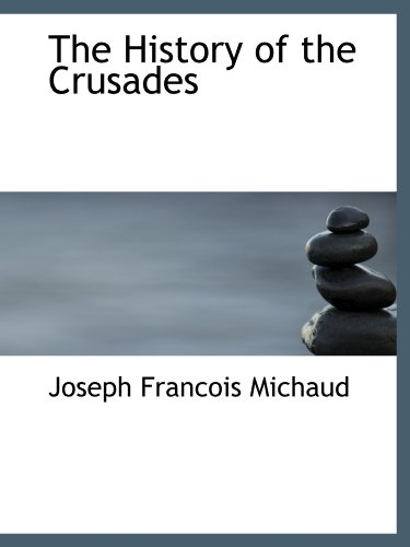 9781116267464: The History of the Crusades