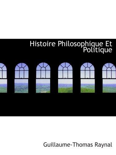 9781116267822: Histoire Philosophique Et Politique (French Edition)