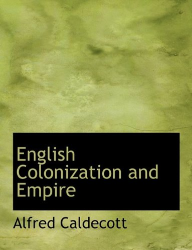 English Colonization and Empire: Caldecott, Alfred