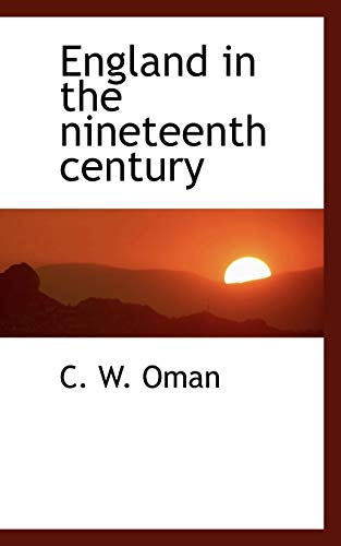 England in the Nineteenth Century (Paperback): C W Oman