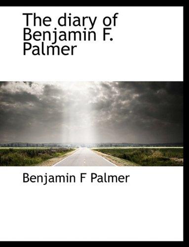 9781116270365: The Diary of Benjamin F. Palmer