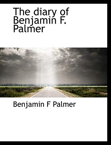 9781116270389: The Diary of Benjamin F. Palmer