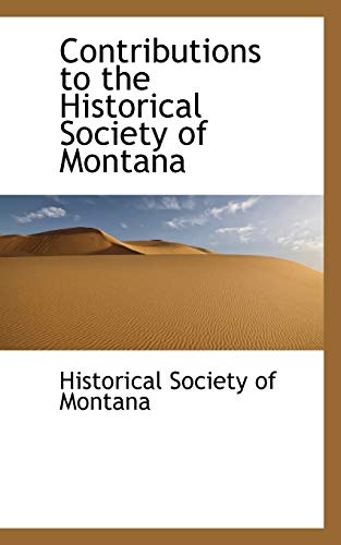9781116271317: Contributions to the Historical Society of Montana
