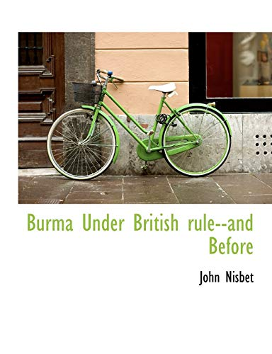 9781116273465: Burma Under British rule--and Before