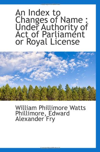 9781116275971: An Index to Changes of Name : Under Authority of Act of Parliament or Royal License