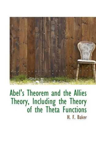 9781116281675: Abel's Theorem and the Allies Theory, Including the Theory of the Theta Functions