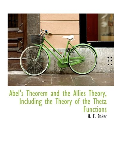 9781116281682: Abel's Theorem and the Allies Theory, Including the Theory of the Theta Functions