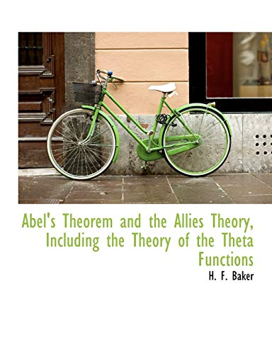 9781116281699: Abel's Theorem and the Allies Theory, Including the Theory of the Theta Functions