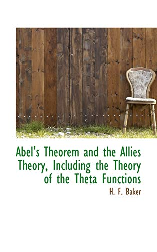 9781116281705: Abel's Theorem and the Allies Theory, Including the Theory of the Theta Functions