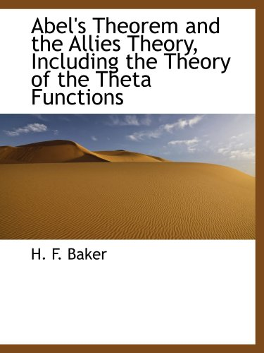 9781116281712: Abel's Theorem and the Allies Theory, Including the Theory of the Theta Functions