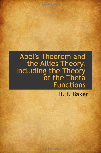 9781116281729: Abel's Theorem and the Allies Theory, Including the Theory of the Theta Functions
