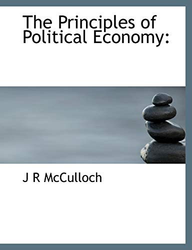 9781116282931: The Principles of Political Economy