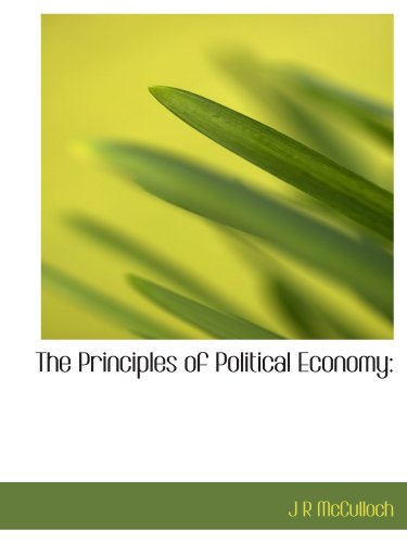 9781116282955: The Principles of Political Economy: