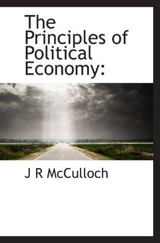 9781116282962: The Principles of Political Economy: