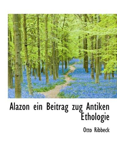 9781116291674: Alazon Ein Beitrag Zug Antiken Ethologie