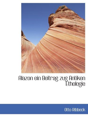 9781116291711: Alazon ein Beitrag zug Antiken Ethologie