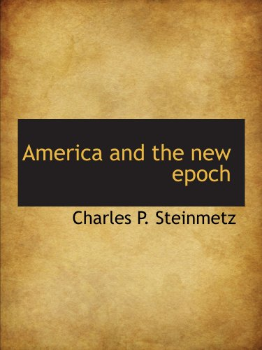 9781116299458: America and the new epoch