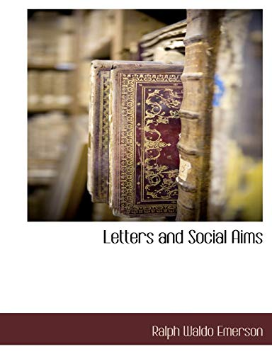 Letters and Social Aims: Ralph Waldo Emerson
