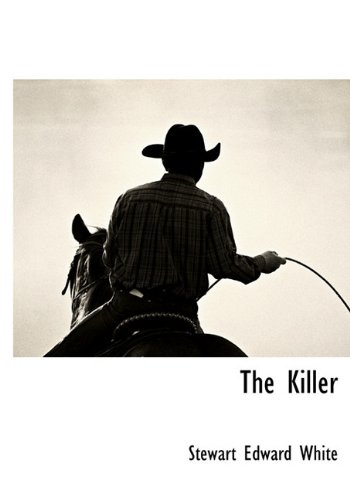 The Killer: Stewart Edward White