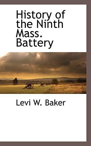 History of the Ninth Mass. Battery (Paperback): Levi W Baker