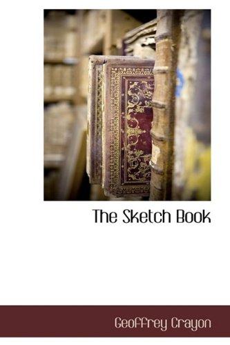 The Sketch Book: Geoffrey Crayon