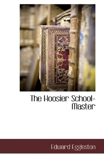 9781116304527: The Hoosier School-Master