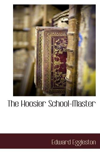 9781116304565: The Hoosier School-Master