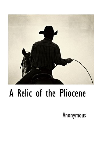 A Relic of the Pliocene: Anonymous