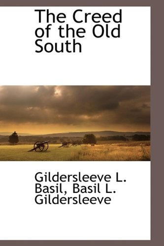 9781116305555: The Creed of the Old South