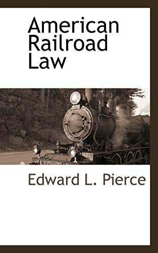 American Railroad Law: Edward L. Pierce