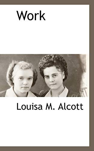 Work (9781116306811) by Louisa M. Alcott