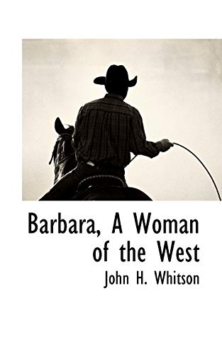 Barbara, A Woman of the West: John H. Whitson