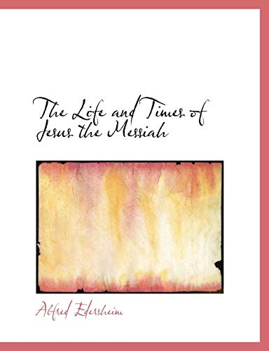 9781116308686: The Life and Times of Jesus the Messiah Vol. I