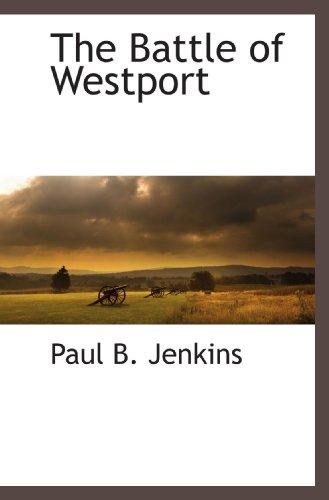 9781116313628: The Battle of Westport