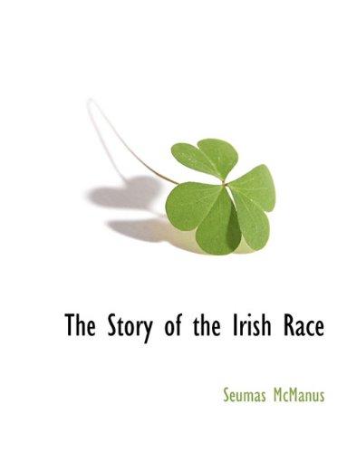 The Story of the Irish Race: Seumas McManus