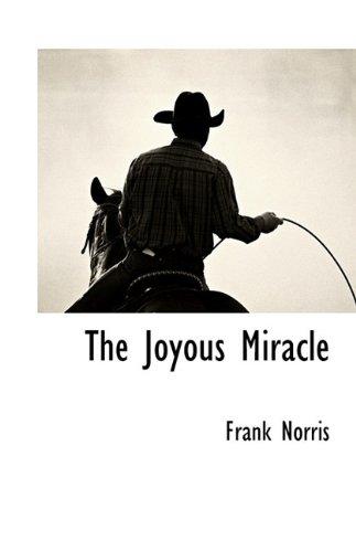 The Joyous Miracle: Frank Norris