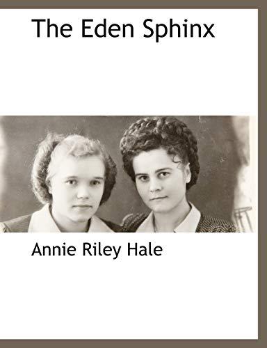 The Eden Sphinx: Annie Riley Hale