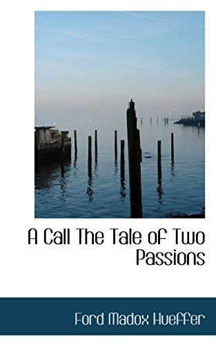 9781116319231: A Call The Tale of Two Passions