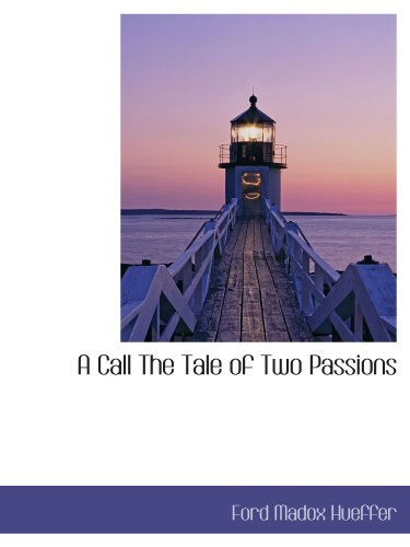 9781116319248: A Call The Tale of Two Passions