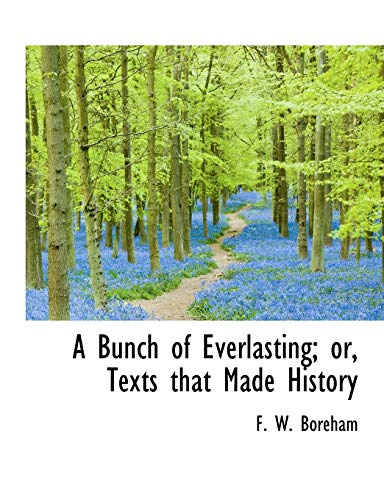 9781116320046: A Bunch of Everlasting; or, Texts that Made History