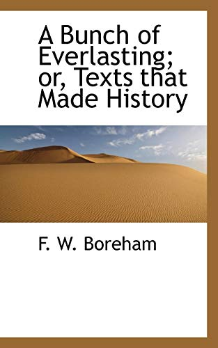 9781116320053: A Bunch of Everlasting; or, Texts that Made History